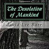 The Desolation of Mankind (Volume 1)