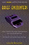 Brief Encounters: A Dictionary of Briefs and Phrases for Court Reporting (1888580208) by Boucke, Laurie