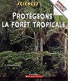 Protégeons la forêt tropicale (0439947995) by Allan Fowler
