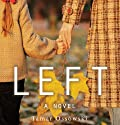 Left: A Novel (       UNABRIDGED) by Tamar Ossowski Narrated by Cassandra Morris, Kim McKean, Rachel Fulginiti