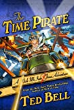 The Time Pirate: A Nick McIver Time Adventure (Nick McIver Adventures Through Time)