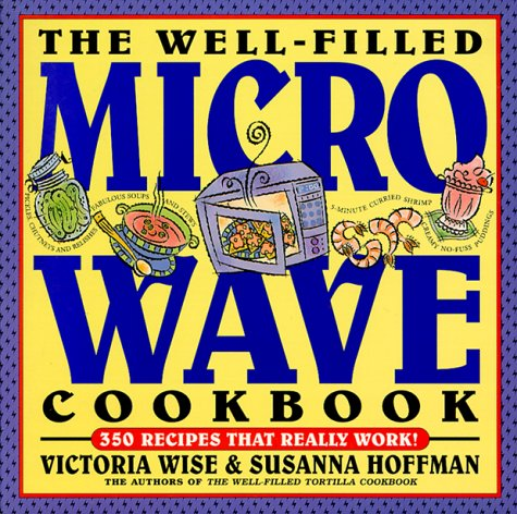 The Well-Filled Microwave Cookbook (Well-Filled Series , No 2) by Susanna Hoffman, Victoria Wise