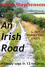 An Irish Road: Volume 6: Not Forgetting (1937)