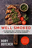 Well Smoked: 25 Smoking Meat Recipes To Become The Best BBQ Guru In The Country (Rory's Meat Kitchen)