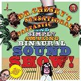 Dr.Chesky'S Sensational,Fantastic Binaural Sound S