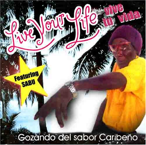 Live Your Life (Vive tu Vida) by Sabu