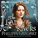 The Lady of the Rivers Audiobook by Philippa Gregory Narrated by Tracy-Ann Oberman