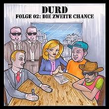 Die zweite Chance (Durd 2) Hörspiel von Robin Staats, Daniel Norder Gesprochen von: Robin Staats, Daniel Norder