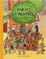 L'Ecole Marcel Torgnol, tome 1 : Par ici, la rentr�e ! par Hoestlandt