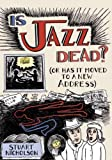 Is Jazz Dead?: Or Has It Moved to a New Address