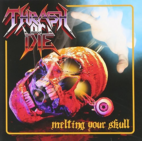 Melting Your Skull by Thrash Or Die