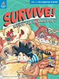 Gomdori Co. Survive! Inside the Human Body: Volume 1: The Digestive System