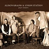 Paper Airplane Alison Krauss & Union Station