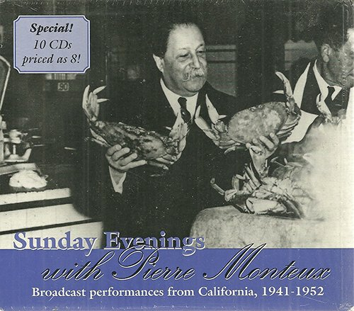 Sunday Evenings With Pierre Monteux , Broadcast Performances From California, 1941-1952