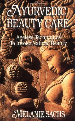 Ayurvedic Beauty Care Ageless Techniques to Invoke Natural Beauty091495525X : image