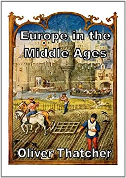 europe in the middle ages (annotated) - oliver thatcher