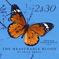 The Measurable Blood (       UNABRIDGED) by Erick Mertz Narrated by Erick Mertz, Donald Wright