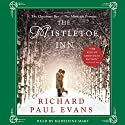 The Mistletoe Inn: A Novel Audiobook by Richard Paul Evans Narrated by Madeleine Maby