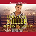 Always a Cowboy Audiobook by Linda Lael Miller Narrated by Jack Garrett