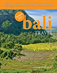 Things You Need To Know About Bali Tr...