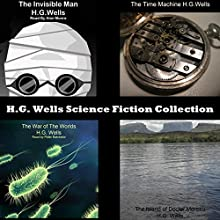 H.G. Wells Science Fiction Collection Audiobook by H. G. Wells Narrated by Peter Batchelor, George Eustice, Alan Munro