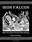 Iron Falcon Rules for Classic Fantasy Role-Playing
