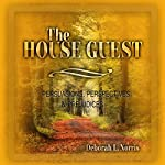 The House Guest: Persuasions, Perspectives & Prejudices | Deborah L. Norris