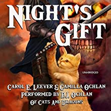Night's Gift: Of Cats and Dragons, Book 1 Audiobook by Carol E. Leever, Camilla Ochlan Narrated by P. J. Ochlan