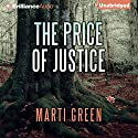The Price of Justice Audiobook by Marti Green Narrated by Tanya Eby