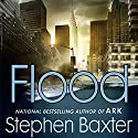 Flood (       UNABRIDGED) by Stephen Baxter Narrated by Chris Patton