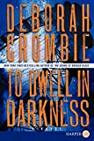 To Dwell in Darkness LP (Duncan Kincaid/Gemma James Novels) (0062298577) by Crombie, Deborah