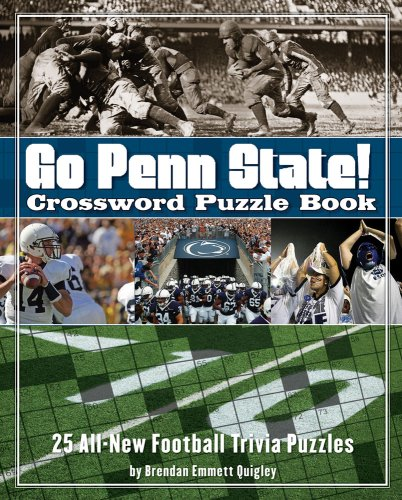 Go Penn State! Crossword Puzzle Book: 25 All-New Football Trivia Puzzles (Crossword Puzzle Books (Cider Mill))