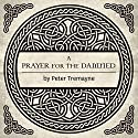 A Prayer for the Damned: A Sister Fidelma Mystery of Ancient Ireland (       UNABRIDGED) by Peter Tremayne Narrated by Caroline Lennon