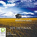 Mallawindy Audiobook by Joy Dettman Narrated by Diedre Rubenstein