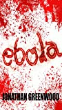 Prepping for Ebola: Prepping for a possible Ebola Pandemic (Ebola Prepping Book 1)