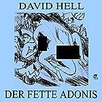 Der fette Adonis | David Hell