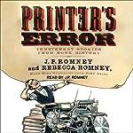 Printer's Error: Irreverent Stories from Book History | Rebecca Romney,J. P. Romney