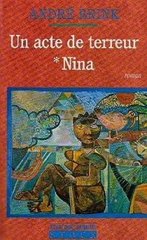 Un acte de terreur, tome 1 : Nina par Brink