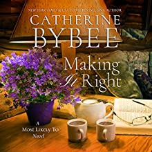 Making It Right: Most Likely To, Book 3 Audiobook by Catherine Bybee Narrated by Cristina Panfilio