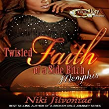 Twisted Faith of a Side Bitch Memphis Audiobook by Niki Jilvontae Narrated by Cee Scott