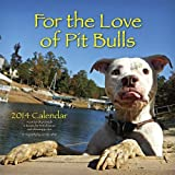 img - for For The Love of Pit Bulls 2014 Calendar book / textbook / text book
