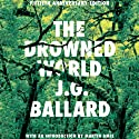 The Drowned World (       UNABRIDGED) by J. G. Ballard Narrated by Julian Elfer