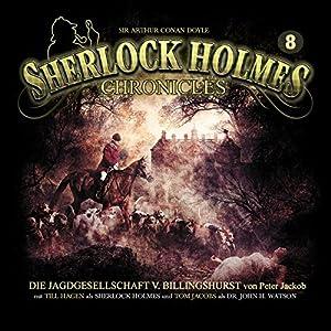 Die Jagdgesellschaft von Billingshurst (Sherlock Holmes Chronicles 8) Hörspiel