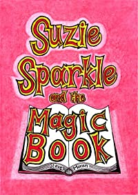 (FREE on 2/22) Suzie Sparkle And The Magic Book : A Book For Children Age 8/9/10/11/12 by Steve Moran - http://eBooksHabit.com