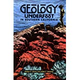 Geology Underfoot in Southern California ~ Robert P. Sharp