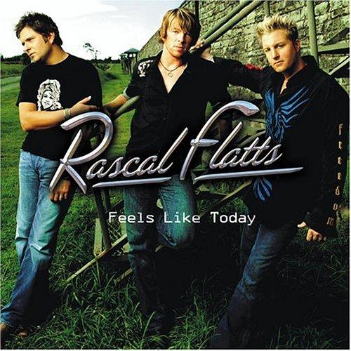 Rascal Flatts - Feels Like Today - Zortam Music