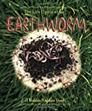 Bobbie Kalman The Life Cycle of an Earthworm