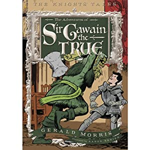 The Adventures of Sir Gawain the True: The Knights' Tales Book 3 | [Gerald Morris]
