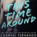 This Time Around (       UNABRIDGED) by Chantal Fernando Narrated by Eva Kaminsky