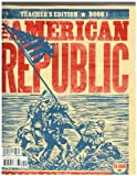 9781591667063: American Republic - 3rd Editon (Teacher's Edition with Cd, Book 1 (2010 Copy) Isbn 1591667844